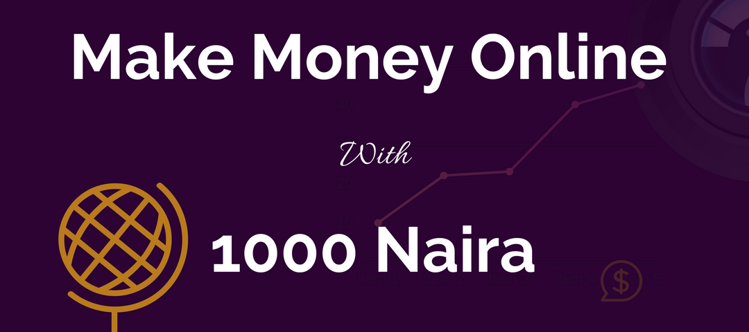How You Can Make Money Online With 1000 Naira