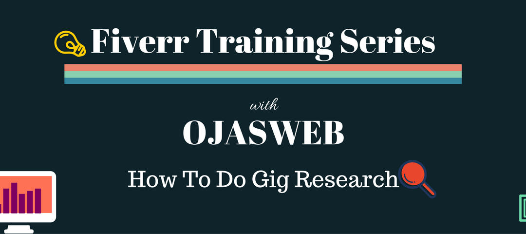 Fiverr Training Series Two – How To Do Proper Gig Research