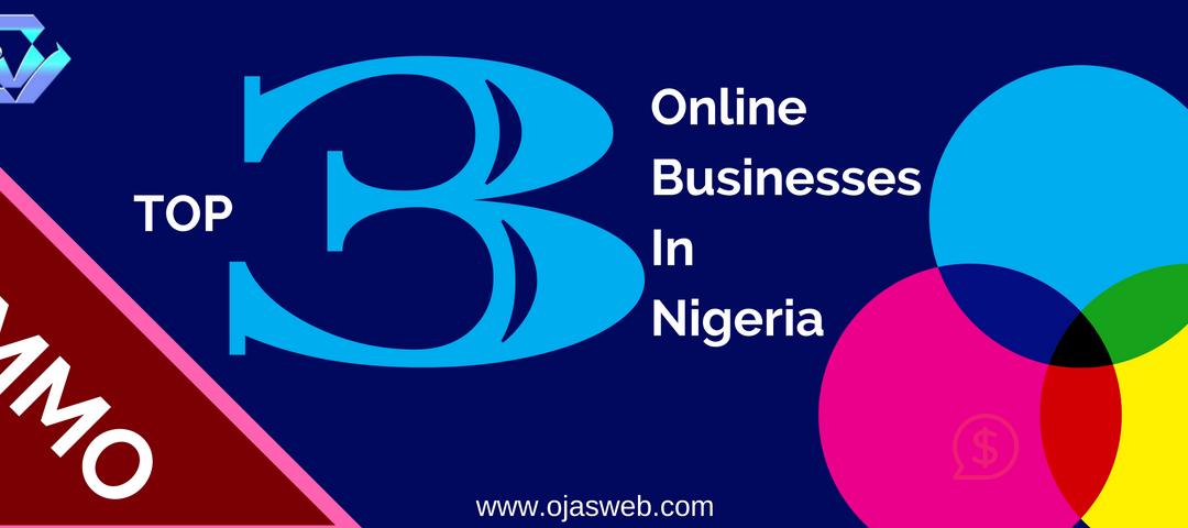 Top 3 Online Businesses In Nigeria